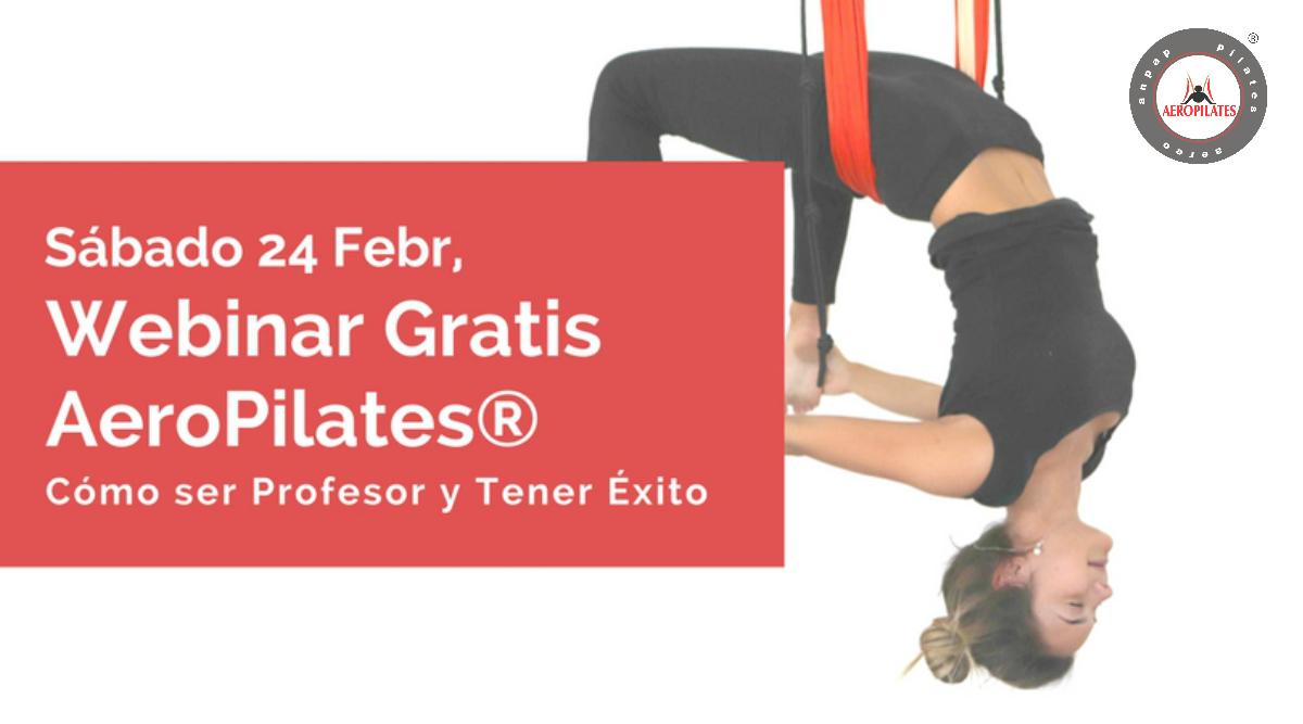 Sabado 24 Febrero, Te Invitamos al Webinar 'Ser Profesor AeroPilates® y Tener Éxito'