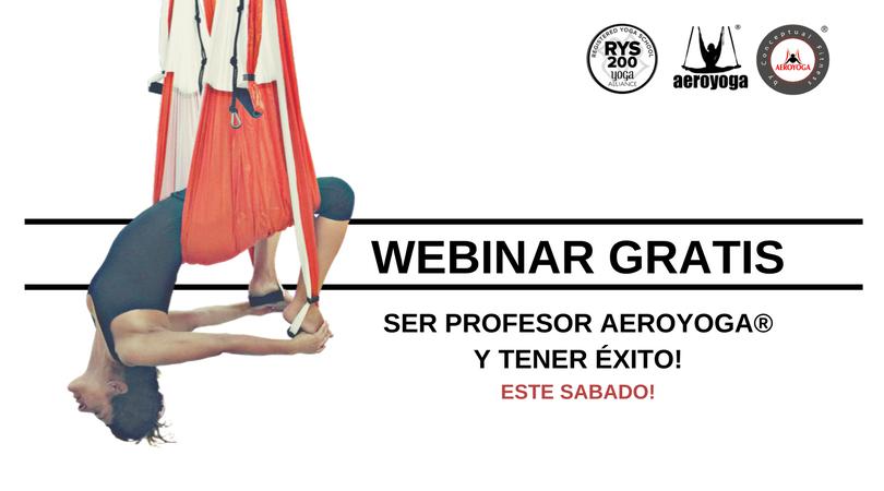 """Nuevo Seminario Online este sábado. """"Ser Profesor AeroYoga® y Tener Éxito"""" Es gratis!"""